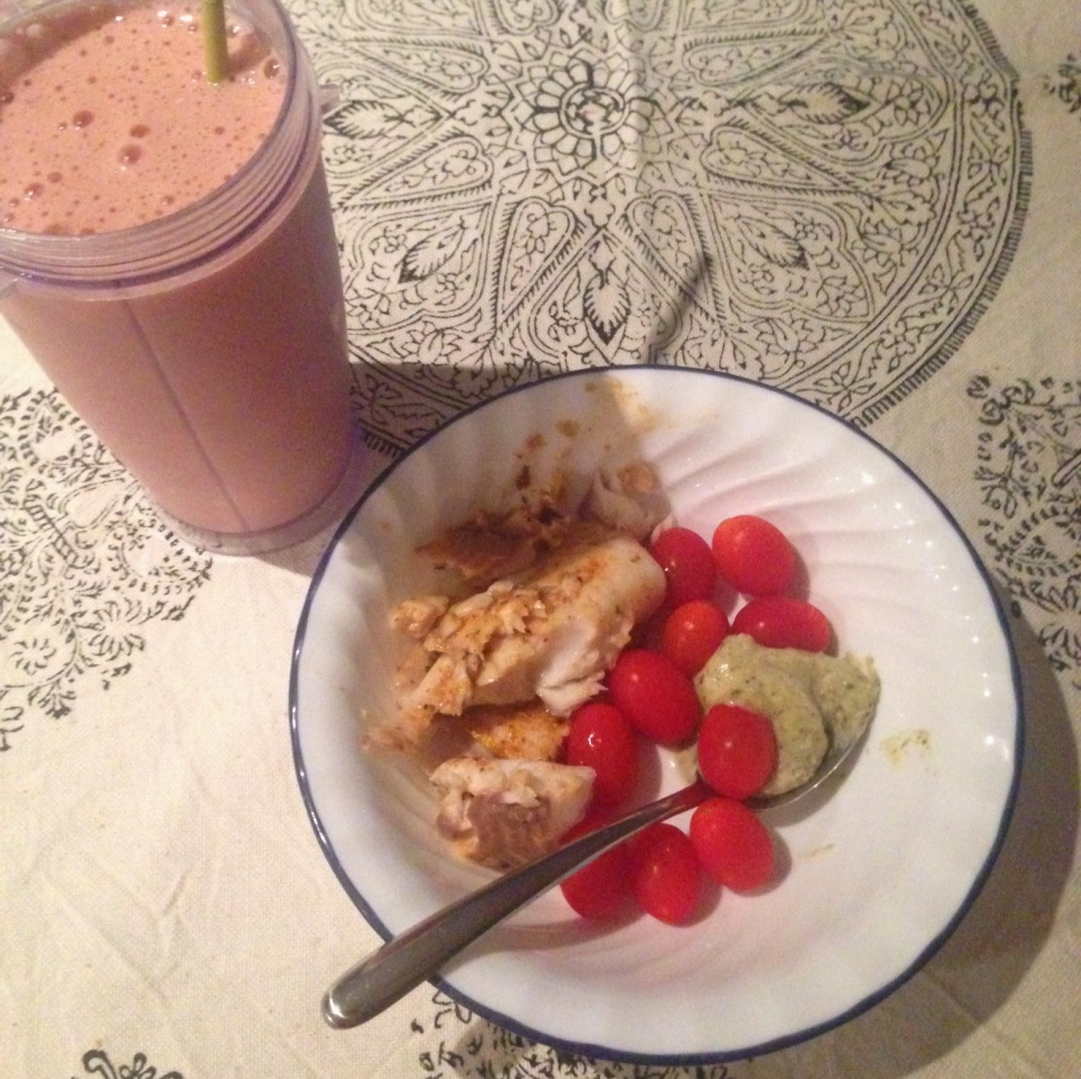 Dinner: 4 oz Tilapia with cherry tomatos, 1 tbsp hummus and a protein shake